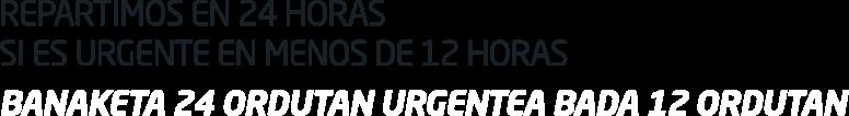 Si es urgente en 12 horas - Urgentea bada 12 ordutan